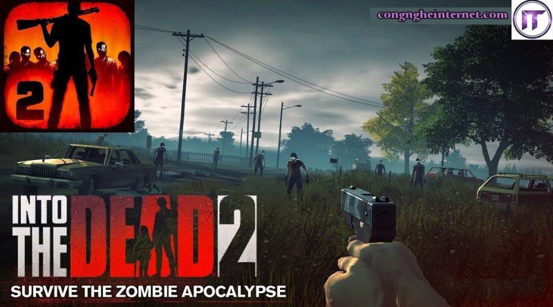 Into the Dead 2 Hack Mod v1.33.0 Full tiền